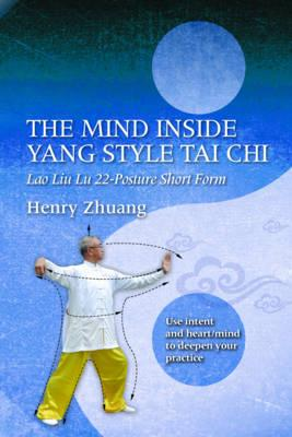 The Mind Inside Yang Style Tai Chi : Lao Liu Lu 22-Posture Short Form