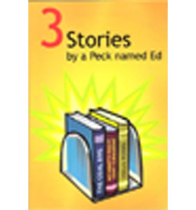3 Stories by a Peck Named Ed