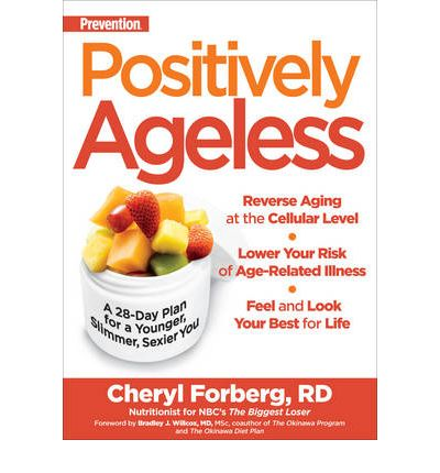Positively Ageless : A 28 Day Plan for a Younger, Slimmer, Sexier You