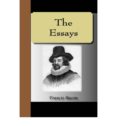 francis bacon essays 1625 Online text of a famous essay, in the history of english garden design, written by francis bacon in 1625.