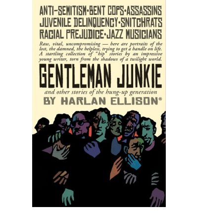Kostenloses Hörbuch mit Textdownload Gentleman Junkie and Other Stories of the Hung-Up Generation by Harlan Ellison in German PDF ePub iBook 9781596065390