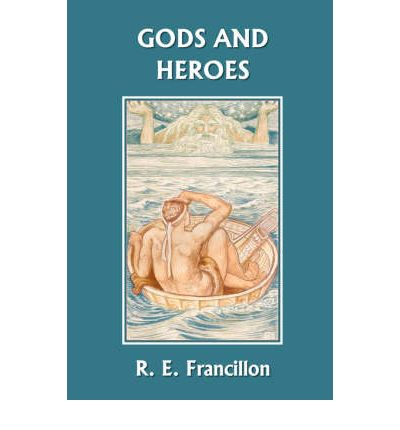 Gods And Heroes R E Francillon 9781599150857