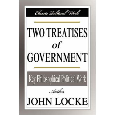 understanding john lockes idea of labor theory of value in the second treatise on government John locke against freedom by the founding documents of liberalism are john locke's second treatise on government and letters on toleration the value, he.