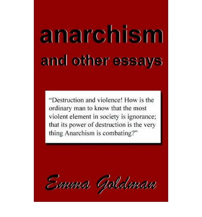anarchism and other essays amazon Green anarchism (or eco-anarchism) is a school of thought within anarchism which puts a particular emphasis on environmental issuesa green anarchist theory is normally one that extends anarchist ideology beyond a critique of human interactions, and includes a critique of the interactions between humans and non-humans as well.
