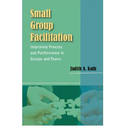 Small Group Facilitation : Practical Tools and Best Practice Techniques