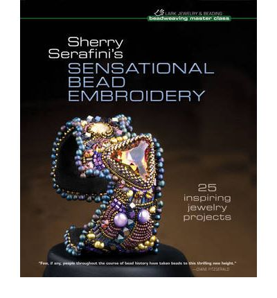 Sherry Serafini's Sensational Bead Embroidery: 25 Inspiring Jewelry Projects