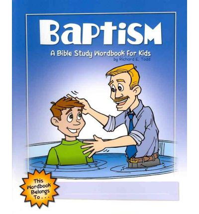 Baptism : A Bible Study Wordbook for Kids