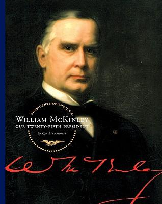 An introduction to the life of william mckinley the twenty fifth president of the united states
