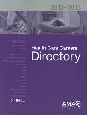 Health Care Careers Directory 2012-2013