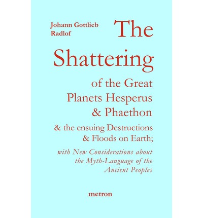 The Shattering of the Great Planets Hesperus and Phaethon