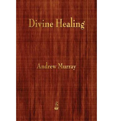 Free online downloadable book Divine Healing by Andrew Murray in Irish PDF iBook PDB