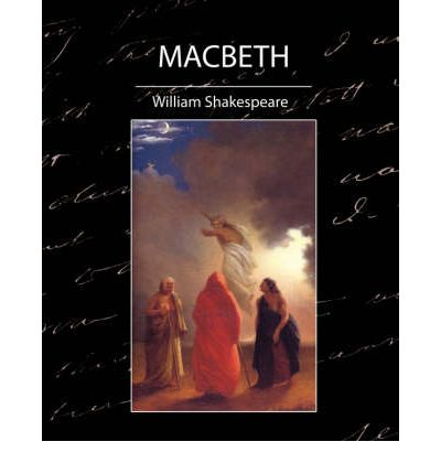 the evolution of macbeth from bad to good in the tragic play macbeth by william shakespeare