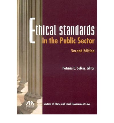 ethics in public sector Principles for managing ethics in the public service agreed in the public management committee  counter corruption in the public sector.
