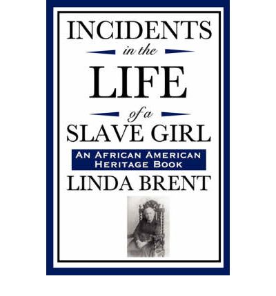 the issue of slavery in linda brents incidents in the life of a slave girl Edition incidents in the life of a slave girl written by herself linda-brent incidents in the life of a slave girl slave linda-brent tokenid=695721 how slavery.