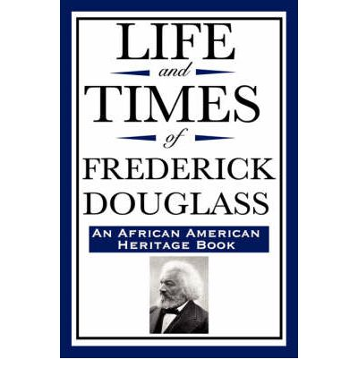 the life and works of frederick douglass Narrative of the life of frederick douglass and other works by frederick douglass, 9781626860643, available at book depository with free delivery worldwide.