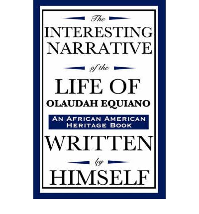 the interesting life of equiano olaudah Describing an intense journey of being captured, enslaved, and freed, the interesting narrative of the life of olaudah equiano or gustavas vassa, the african is a book, which provides firsthand details of the traumatic stronghold slavery held over those directly and indirectly affected by slavery.