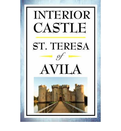 Interior Castle St Teresa Of Avila 9781604592603
