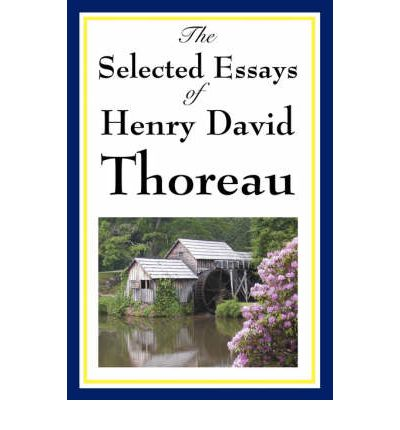 david thoreau essays Common app essays 2013 henry david thoreau essays online research papers on depression 50 essays a portable anthology 2nd edition.
