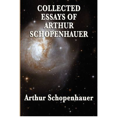 essays of arthur schopenhauer quotes Arthur schopenhauer  schopenhauer quotes laërtius verbatim in  the letters of george santayana namely ^ full text of selected essays of schopenhauer.