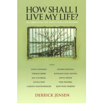 How Shall I Live My Life? : On Liberating Earth from Civilization