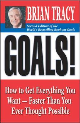 Goals! : How to Get Everything You Want - Faster Than You Ever Thought Possible