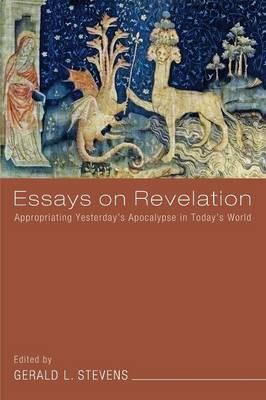 essays on the book of revelations Revelation essay - revelation, n a famous book in which st john the divine concealed all that he knew the revealing is done by the commentators.