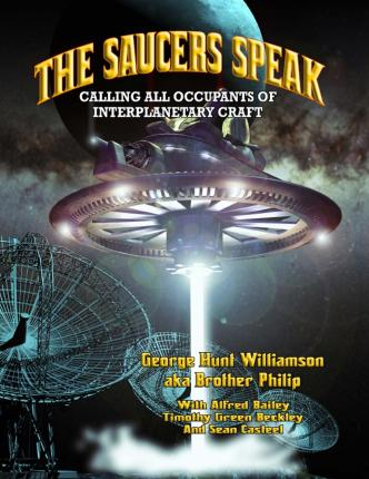 calling occupants of interplanetary craft the saucers speak george hunt williamson 9781606111321 5979