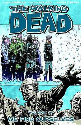 The Walking Dead: We Find Ourselves Volume 15