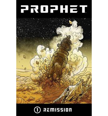 Prophet: Remission Volume 1