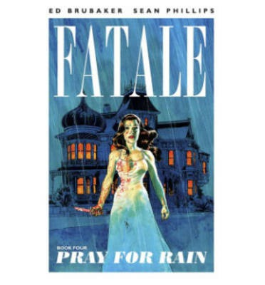 Fatale: Pray for Rain Volume 4