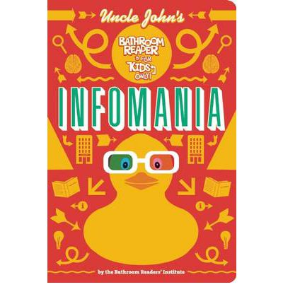 Uncle John's Infomania Bathroom Reader for Kids Only!