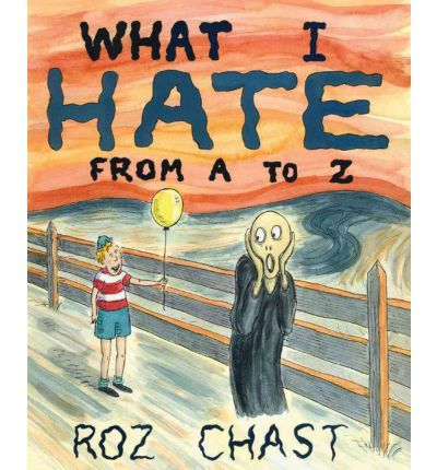 What I Hate : From A to Z