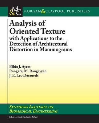 Analysis of Oriented Texture : with Application to the Detection of Architectural Distortion in Mammograms