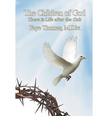 The Children of God : There Is Life After the Cult