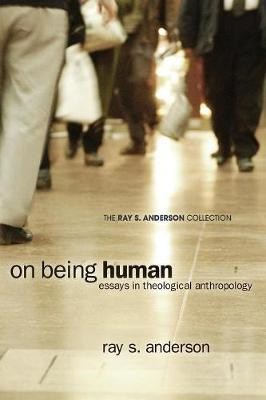 On being human essays in theological anthropology