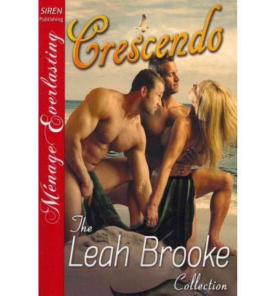 Crescendo [The Leah Brooke Collection] (Siren Publishing Menage Everlasting)