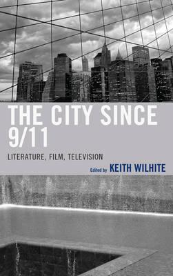 The City Since 9/11 : Literature, Film, Television
