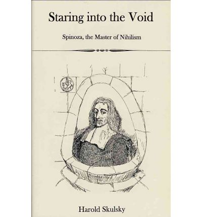 Staring into the Void : Spinoza, Master of Nihilism