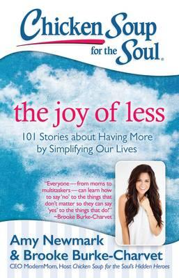 Chicken Soup for the Soul : The Joy of Less