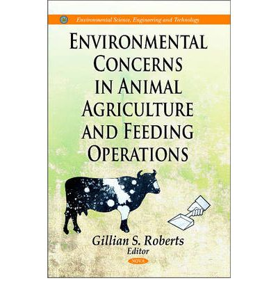 the environmental concerns of the livestock industry Agriculture: animal production all sectors of the animal feeding industry and their associations extension livestock and poultry environmental learning.