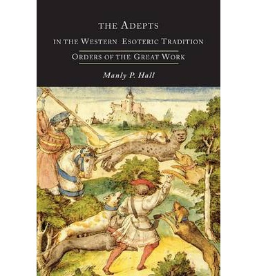 The Adepts in the Western Esoteric Tradition : Orders of the Quest