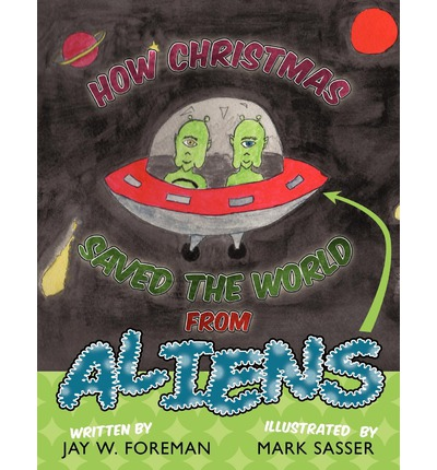 Descargar Ebook for dbms by korth gratis How Christmas Saved the World from Aliens in Spanish PDF by Jay W Foreman