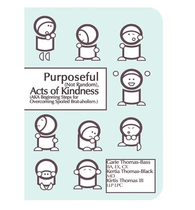 Purposeful (Not Random) Acts of Kindness : (Aka Beginning Steps for Overcoming Spoiled Brat-Aholism)