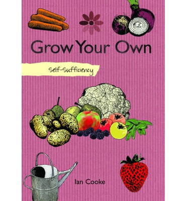Grow your own fruit and vegetables ian cooke 9781616084103 for Grow your own vegetables