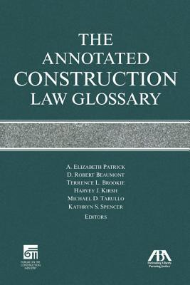 The annotated construction law glossary a elizabeth for Construction terms dictionary