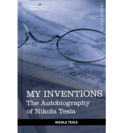 an autobiography of nikola tesla a famous serbian american inventor A dispute has broken out in belgrade over what should be done with the remains of nikola tesla, a serbian-american revered as one of the world's greatest inventors.