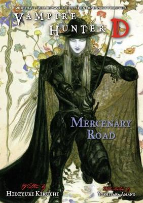 Vampire Hunter D Volume 19: Mercenary Road