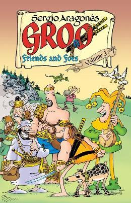 Groo: Friends and Foes Volume 3: Volume 3