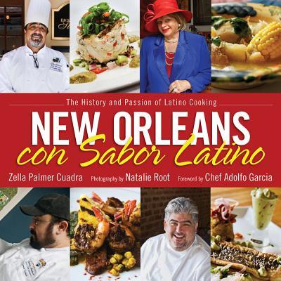 New Orleans con Sabor Latino : The History and Passion of Latino Cooking