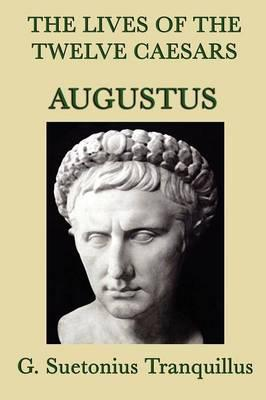 The Lives of the Twelve Caesars -Augustus-